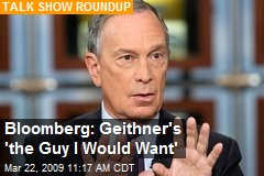 Bloomberg: Geithner's 'the Guy I Would Want'