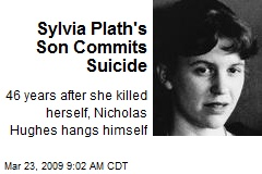 Sylvia Plath's Son Commits Suicide