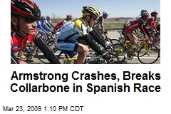 Armstrong Crashes, Breaks Collarbone in Spanish Race