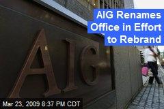AIG Renames Office in Effort to Rebrand