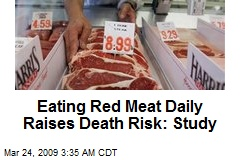 Eating Red Meat Daily Raises Death Risk: Study
