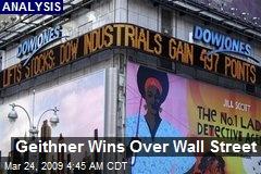 Geithner Wins Over Wall Street