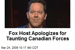 Fox Host Apologizes for Taunting Canadian Forces