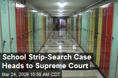 School Strip-Search Case Heads to Supreme Court