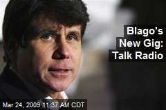 Blago's New Gig: Talk Radio
