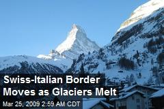 Swiss-Italian Border Moves as Glaciers Melt