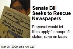 Senate Bill Seeks to Rescue Newspapers