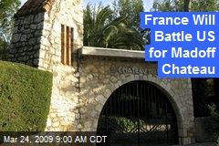 France Will Battle US for Madoff Chateau