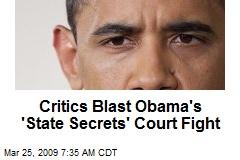 Critics Blast Obama's 'State Secrets' Court Fight