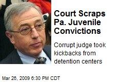 Court Scraps Pa. Juvenile Convictions