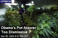 Obama's Pot Answer Too Dismissive