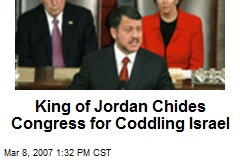 King of Jordan Chides Congress for Coddling Israel