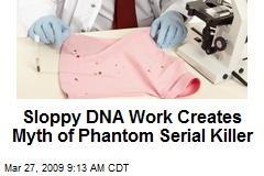 Sloppy DNA Work Creates Myth of Phantom Serial Killer