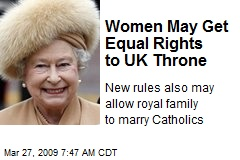 Women May Get Equal Rights to UK Throne