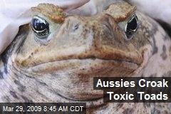 Aussies Croak Toxic Toads