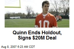 Quinn Ends Holdout, Signs $20M Deal