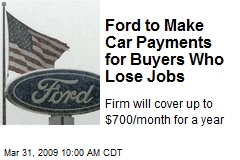 Ford to Make Car Payments for Buyers Who Lose Jobs