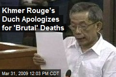 Khmer Rouge's Duch Apologizes for 'Brutal' Deaths