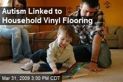 Autism Linked to Household Vinyl Flooring