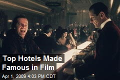 Top Hotels Made Famous in Film