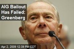 AIG Bailout Has Failed: Greenberg
