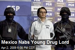 Mexico Nabs Young Drug Lord