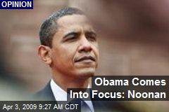 Obama Comes Into Focus: Noonan