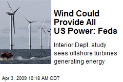 Wind Could Provide All US Power: Feds