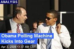 Obama Polling Machine Kicks Into Gear