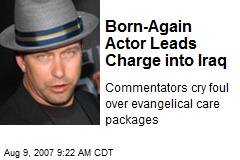 Born-Again Actor Leads Charge into Iraq