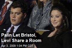 Palin Let Bristol, Levi Share a Room