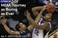 NCAA Tourney as Boring as Ever