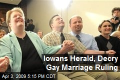Iowans Herald, Decry Gay Marriage Ruling