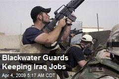 Blackwater Guards Keeping Iraq Jobs