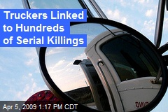 Truckers Linked to Hundreds of Serial Killings