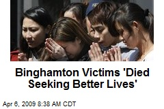 Binghamton Victims 'Died Seeking Better Lives'