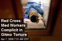 Red Cross: Med Workers Complicit in Gitmo Torture
