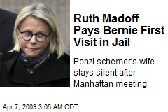 Ruth Madoff Pays Bernie First Visit in Jail