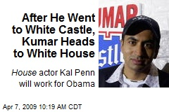 After He Went to White Castle, Kumar Heads to White House