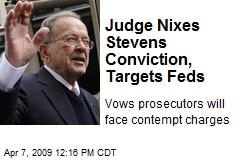 Judge Nixes Stevens Conviction, Targets Feds