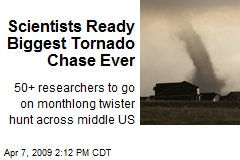 Scientists Ready Biggest Tornado Chase Ever