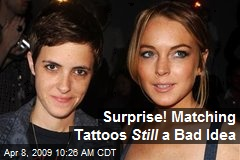 Surprise! Matching Tattoos Still a Bad Idea