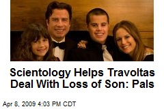 Scientology Helps Travoltas Deal With Loss of Son: Pals