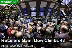 Retailers Gain; Dow Climbs 48