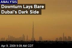 Downturn Lays Bare Dubai's Dark Side