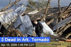 3 Dead in Ark. Tornado