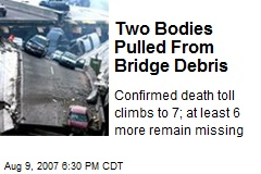 Two Bodies Pulled From Bridge Debris