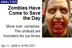 Zombies Have Come to Save the Day