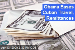 Obama Eases Cuban Travel, Remittances