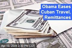 Obama Eases Cuban Travel, Remittances